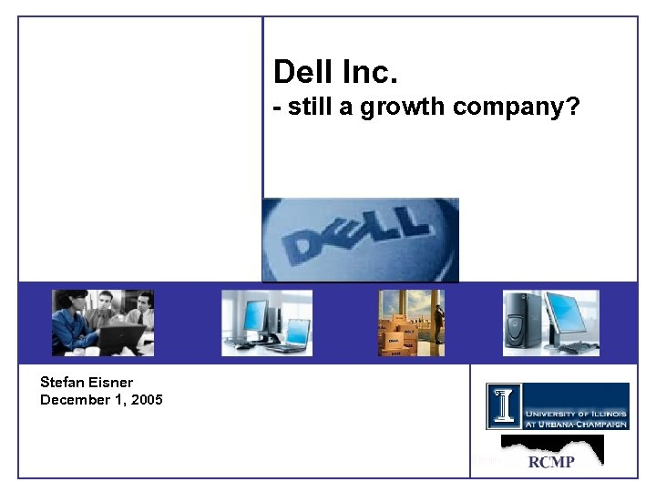 Dell Inc. - still a growth company? Stefan Eisner December 1, 2005 1