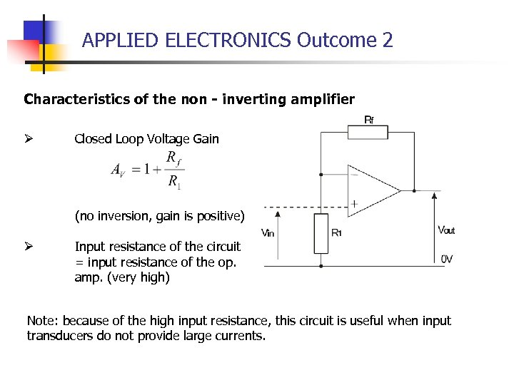 APPLIED ELECTRONICS Outcome 2 Characteristics of the non - inverting amplifier Ø Closed Loop