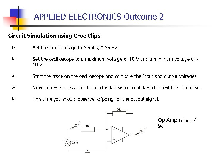 APPLIED ELECTRONICS Outcome 2 Circuit Simulation using Croc Clips Ø Set the input voltage