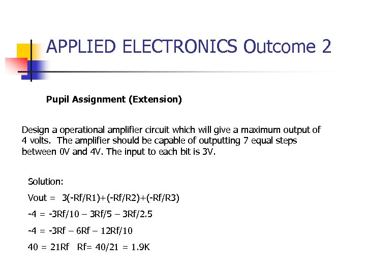 APPLIED ELECTRONICS Outcome 2 Pupil Assignment (Extension) Design a operational amplifier circuit which will