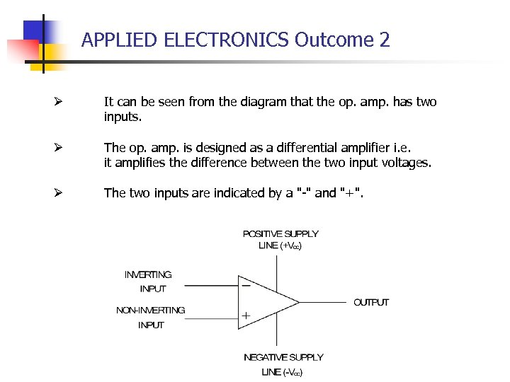 APPLIED ELECTRONICS Outcome 2 Ø It can be seen from the diagram that the