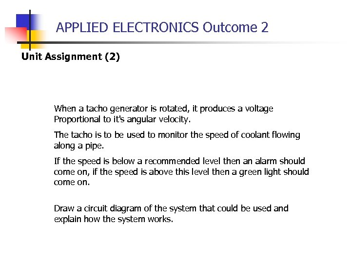 APPLIED ELECTRONICS Outcome 2 Unit Assignment (2) When a tacho generator is rotated, it