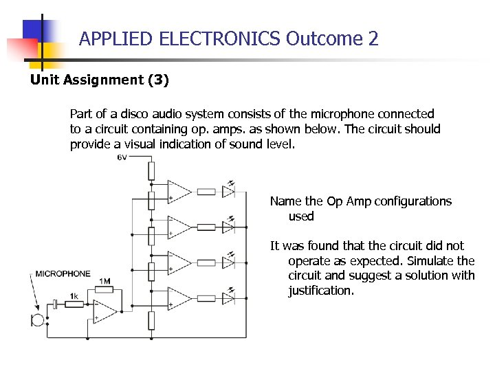 APPLIED ELECTRONICS Outcome 2 Unit Assignment (3) Part of a disco audio system consists