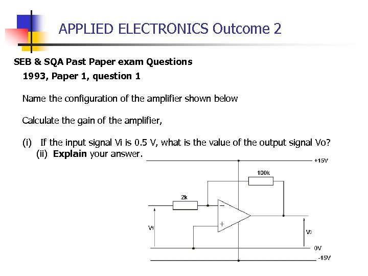 APPLIED ELECTRONICS Outcome 2 SEB & SQA Past Paper exam Questions 1993, Paper 1,