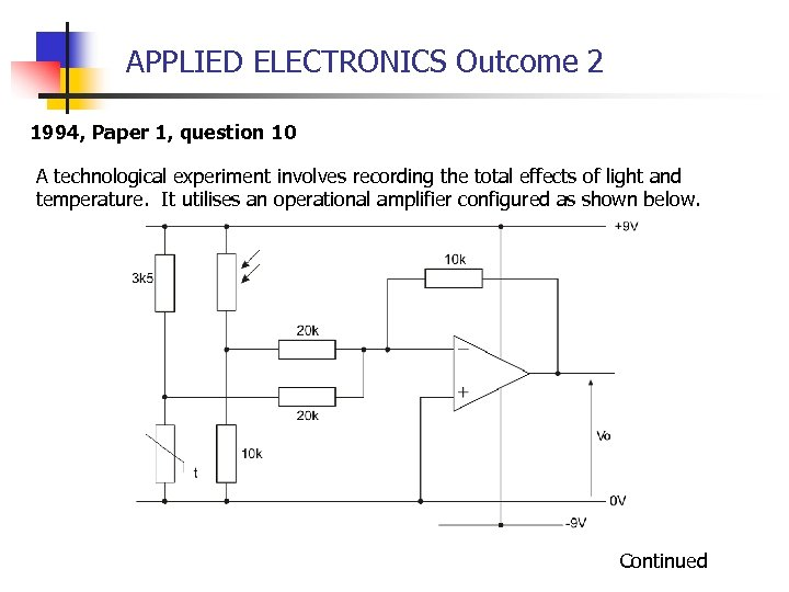 APPLIED ELECTRONICS Outcome 2 1994, Paper 1, question 10 A technological experiment involves recording