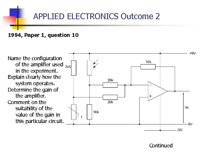APPLIED ELECTRONICS Outcome 2 1994, Paper 1, question 10 Name the configuration of the
