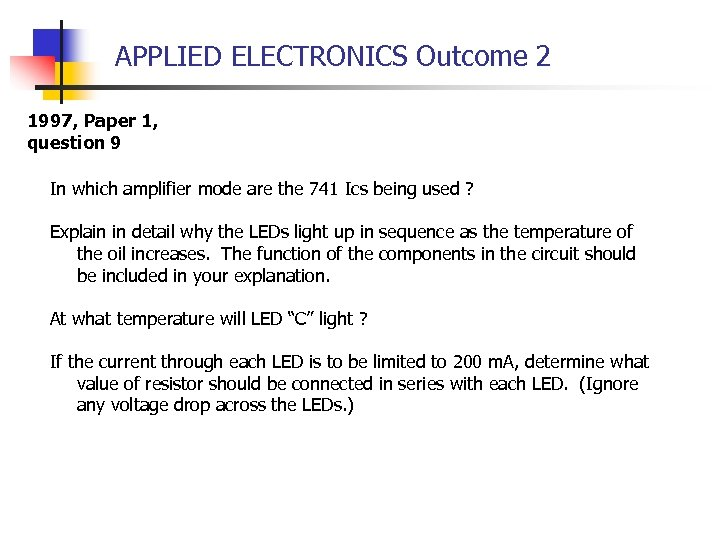 APPLIED ELECTRONICS Outcome 2 1997, Paper 1, question 9 In which amplifier mode are