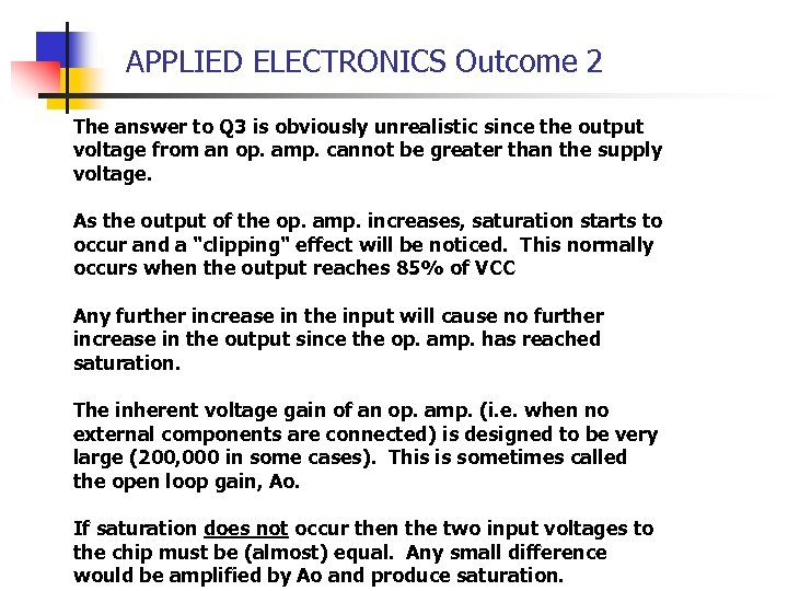 APPLIED ELECTRONICS Outcome 2 The answer to Q 3 is obviously unrealistic since the