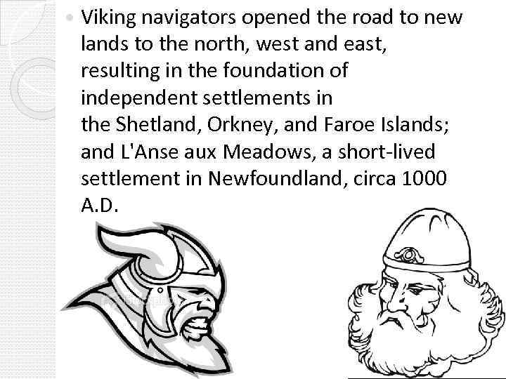 Viking navigators opened the road to new lands to the north, west and