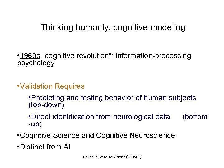 Thinking humanly: cognitive modeling • 1960 s