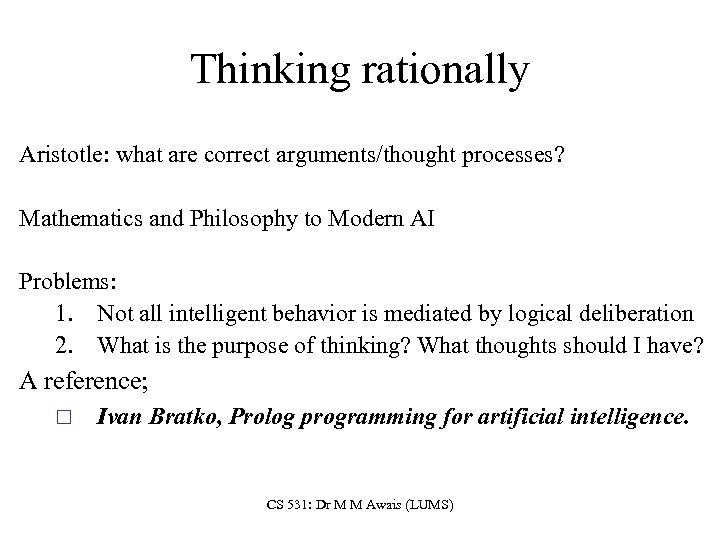 Thinking rationally Aristotle: what are correct arguments/thought processes? Mathematics and Philosophy to Modern AI