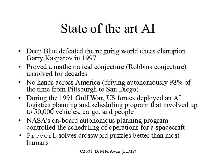 State of the art AI • Deep Blue defeated the reigning world chess champion