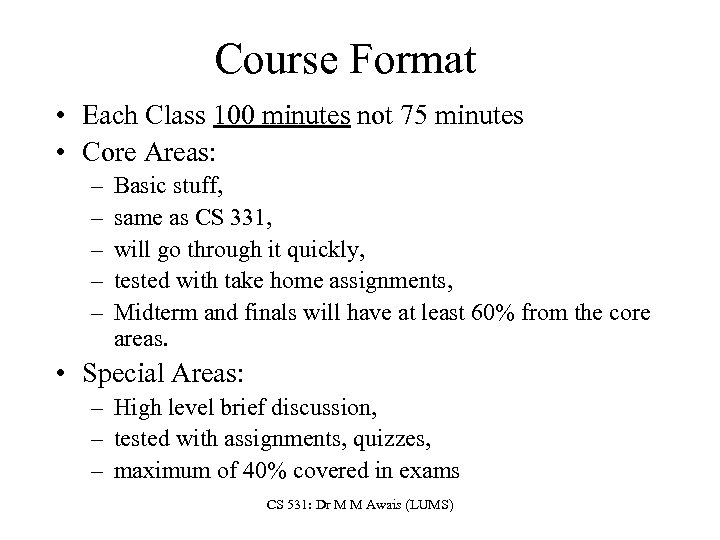 Course Format • Each Class 100 minutes not 75 minutes • Core Areas: –