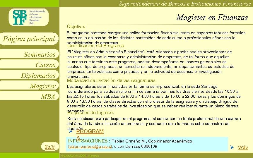Superintendencia de Bancos e Instituciones Financieras Magíster en Finanzas Objetivo: Página principal El programa