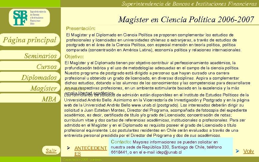 Superintendencia de Bancos e Instituciones Financieras Magíster en Ciencia Política 2006 -2007 Presentación: Página