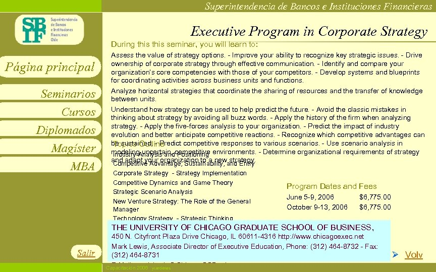 Superintendencia de Bancos e Instituciones Financieras Executive Program in Corporate Strategy During this seminar,