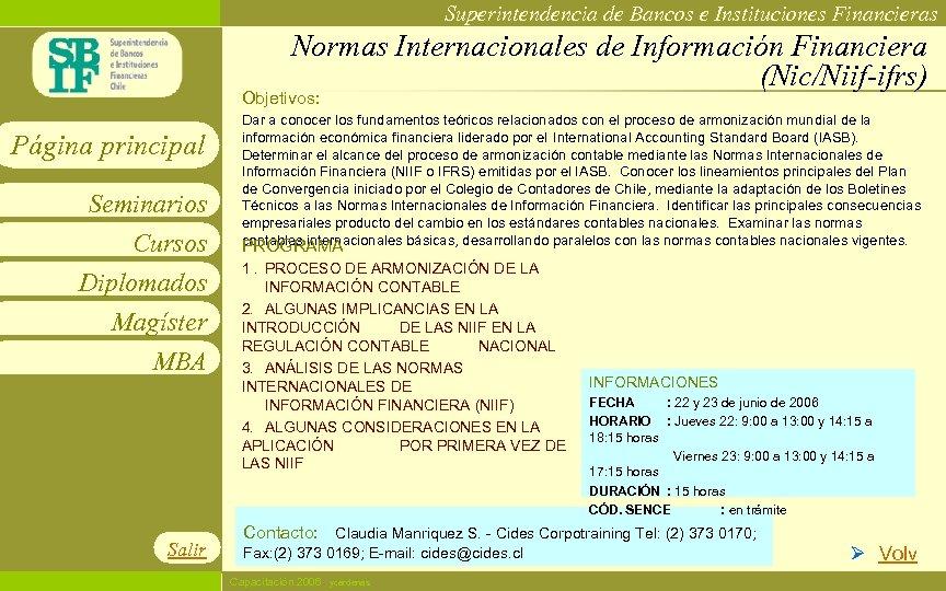 Superintendencia de Bancos e Instituciones Financieras Normas Internacionales de Información Financiera (Nic/Niif-ifrs) Objetivos: Página