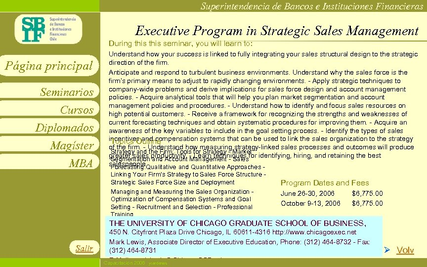 Superintendencia de Bancos e Instituciones Financieras Executive Program in Strategic Sales Management During this