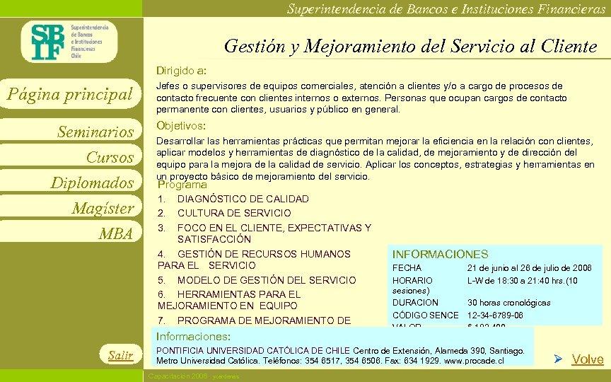 Superintendencia de Bancos e Instituciones Financieras Gestión y Mejoramiento del Servicio al Cliente Dirigido