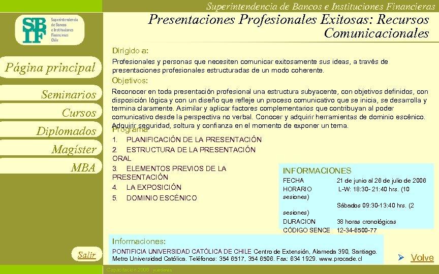 Superintendencia de Bancos e Instituciones Financieras Presentaciones Profesionales Exitosas: Recursos Comunicacionales Dirigido a: Página