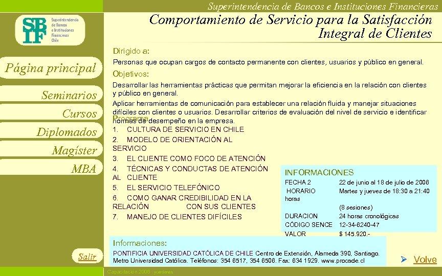 Superintendencia de Bancos e Instituciones Financieras Comportamiento de Servicio para la Satisfacción Integral de