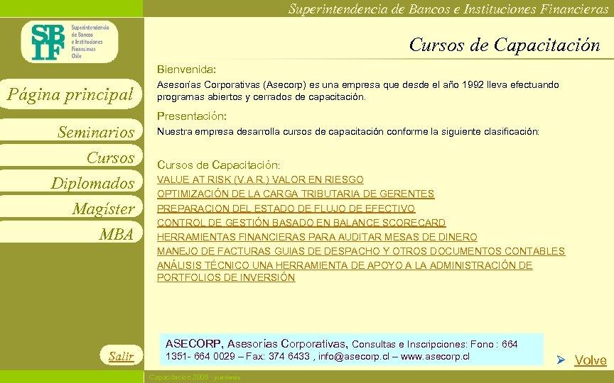 Superintendencia de Bancos e Instituciones Financieras Cursos de Capacitación Bienvenida: Página principal Asesorías Corporativas