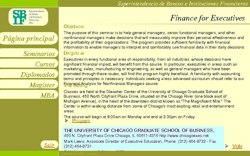 Superintendencia de Bancos e Instituciones Financieras Finance for Executives Objetivos: Página principal Seminarios Cursos