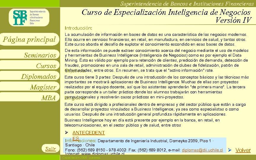 Superintendencia de Bancos e Instituciones Financieras Curso de Especialización Inteligencia de Negocios Versión IV