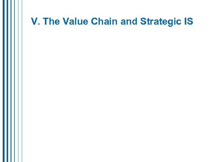 V. The Value Chain and Strategic IS