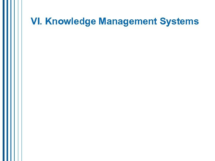 VI. Knowledge Management Systems