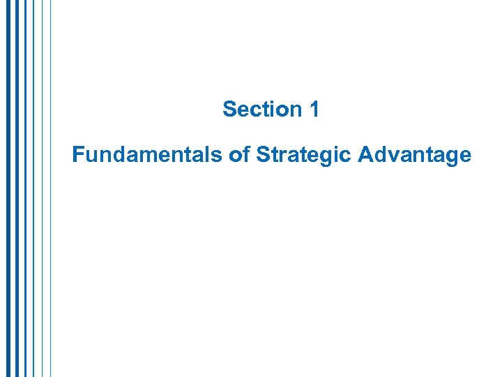 Section 1 Fundamentals of Strategic Advantage