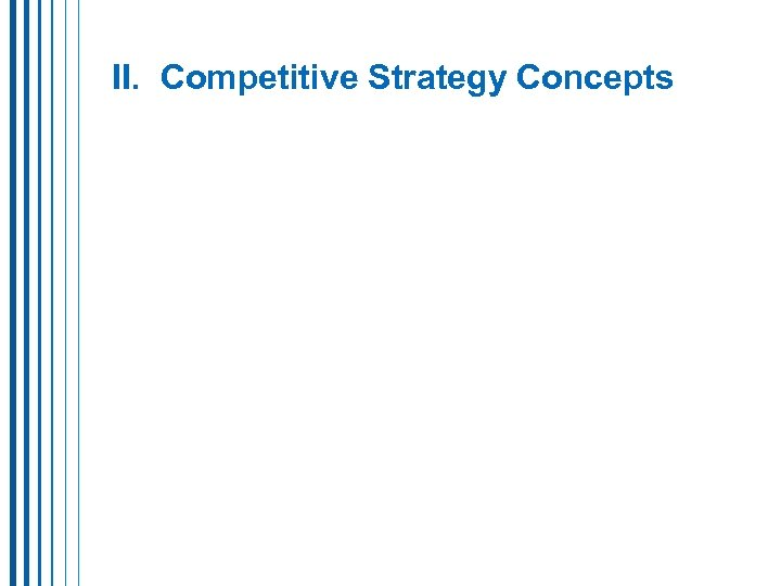 II. Competitive Strategy Concepts