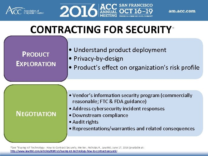 CONTRACTING FOR SECURITY* PRODUCT EXPLORATION NEGOTIATION • Understand product deployment • Privacy-by-design • Product's