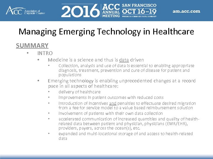 Managing Emerging Technology in Healthcare SUMMARY • INTRO • Medicine is a science and