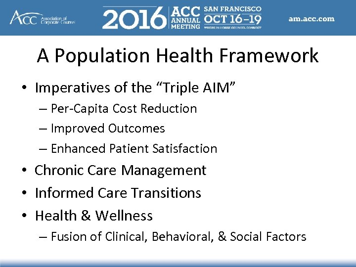 """A Population Health Framework • Imperatives of the """"Triple AIM"""" – Per-Capita Cost Reduction"""