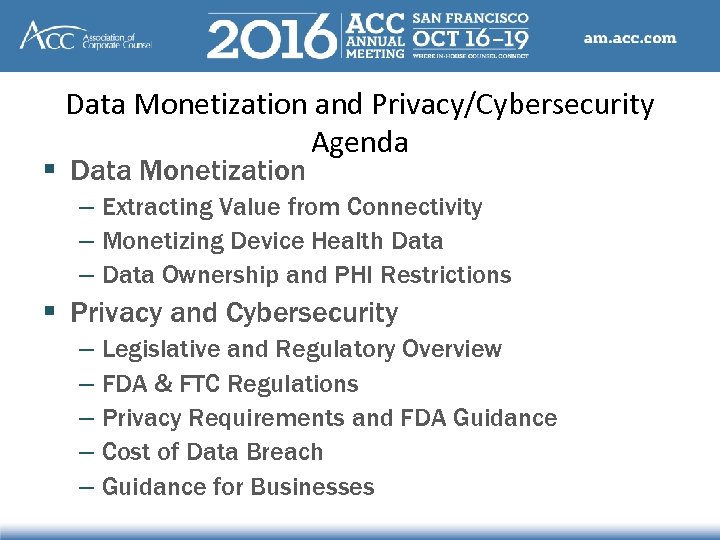 Data Monetization and Privacy/Cybersecurity Agenda § Data Monetization – Extracting Value from Connectivity –