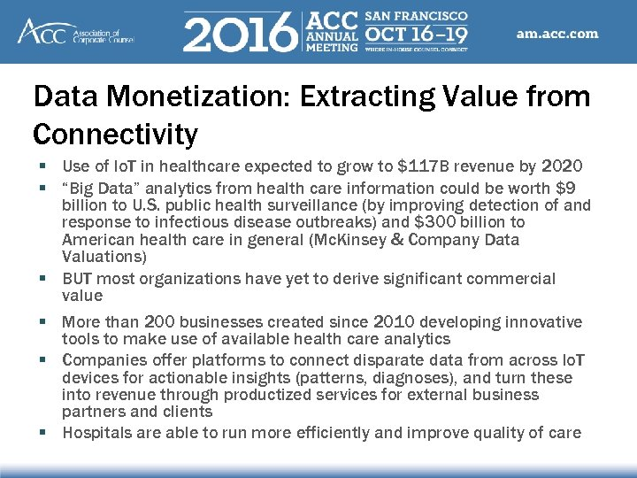 Data Monetization: Extracting Value from Connectivity § Use of Io. T in healthcare expected
