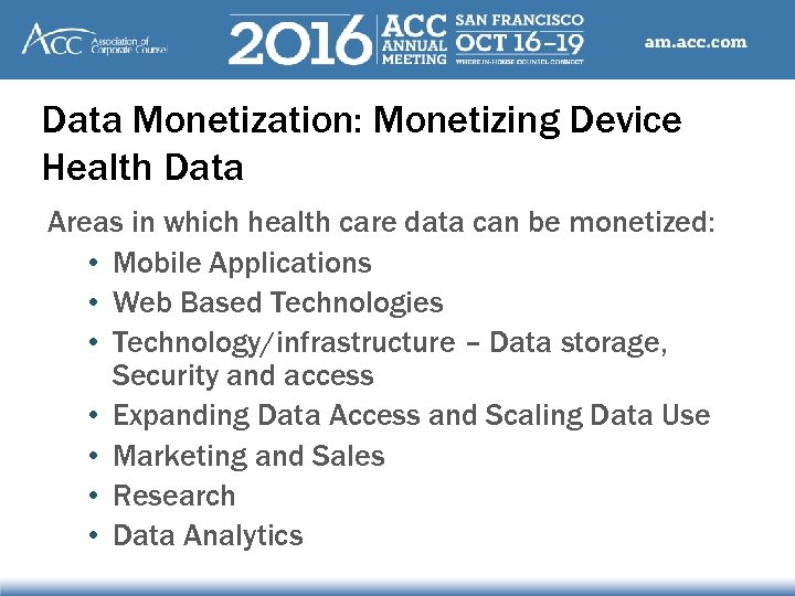 Data Monetization: Monetizing Device Health Data Areas in which health care data can be