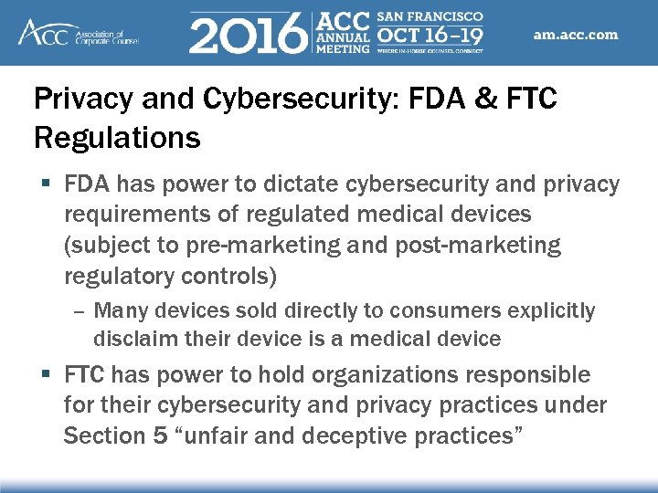Privacy and Cybersecurity: FDA & FTC Regulations § FDA has power to dictate cybersecurity