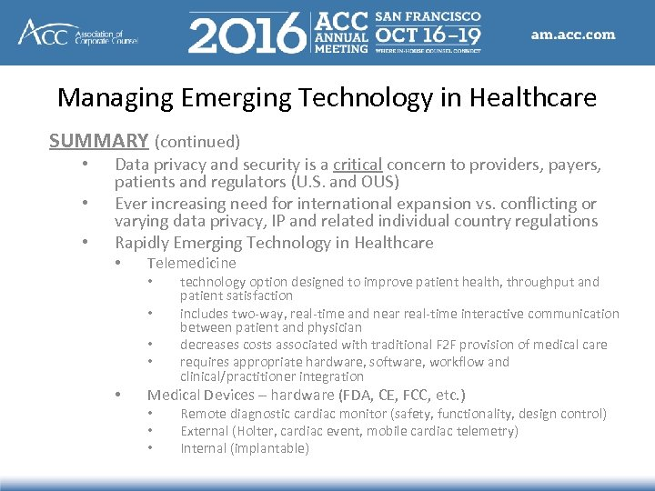 Managing Emerging Technology in Healthcare SUMMARY (continued) • • • Data privacy and security