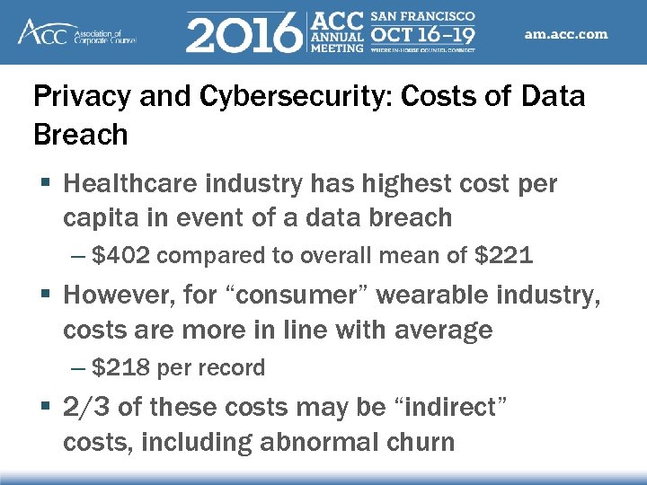 Privacy and Cybersecurity: Costs of Data Breach § Healthcare industry has highest cost per
