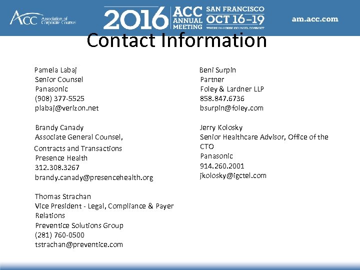 Contact Information Pamela Labaj Senior Counsel Panasonic (908) 377 -5525 plabaj@verizon. net Brandy Canady