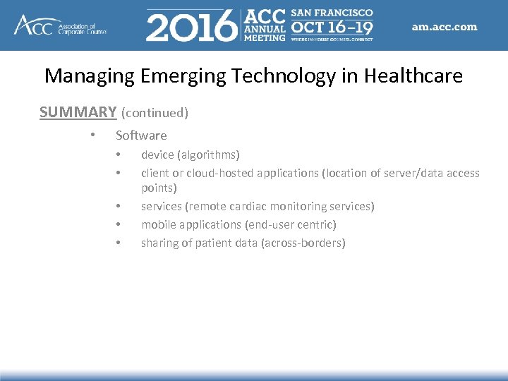 Managing Emerging Technology in Healthcare SUMMARY (continued) • Software • • • device (algorithms)