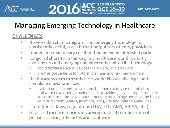 Managing Emerging Technology in Healthcare CHALLENGES • • • No workable plan to migrate
