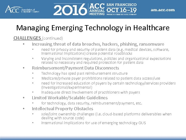 Managing Emerging Technology in Healthcare CHALLENGES (continued) • Increasing threat of data breaches, hackers,