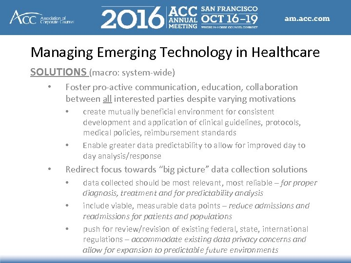 Managing Emerging Technology in Healthcare SOLUTIONS (macro: system-wide) • Foster pro-active communication, education, collaboration