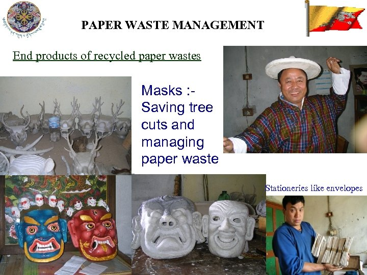PAPER WASTE MANAGEMENT End products of recycled paper wastes Masks : Saving tree cuts
