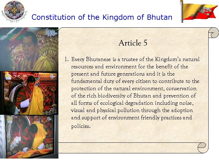Constitution of the Kingdom of Bhutan Article 5 1. Every Bhutanese is a trustee