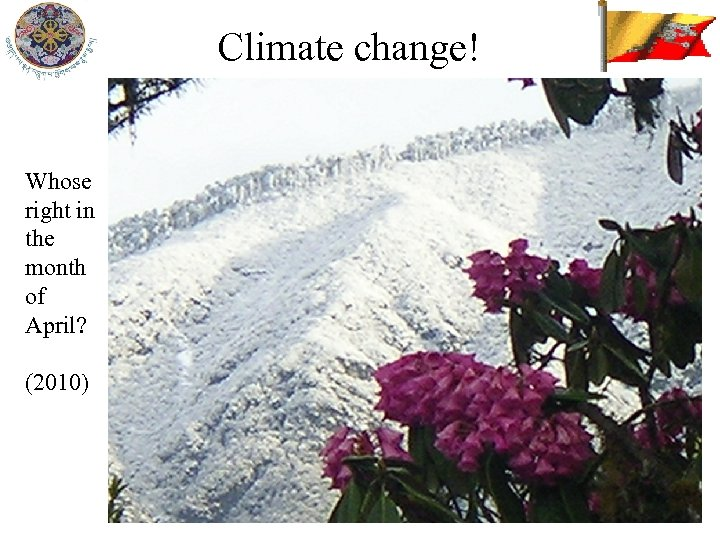 Climate change! Whose right in the month of April? (2010)