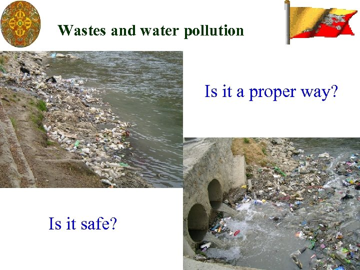 Wastes and water pollution Is it a proper way? Is it safe?